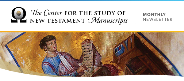 The Center for the Study of New Testament Manuscripts: Monthly Newsletter